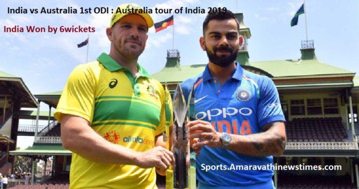 India Won by 6wickets India vs Australia 1st ODI - Australia tour of India 2019