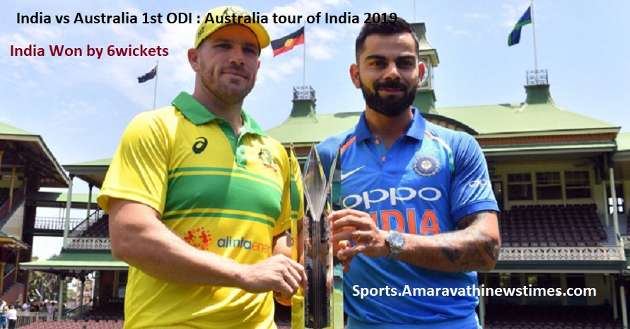 India Won by 6wickets India vs Australia 1st ODI - Australia tour of India 2019